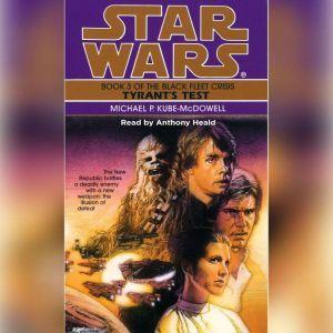 Star Wars: The Black Fleet Crisis: Tyrant's Test: Book 3, Michael P. Kube-Mcdowell