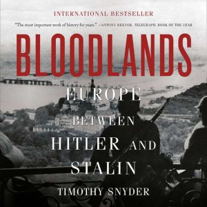 Bloodlands: Europe Between Hitler and Stalin, Timothy Snyder