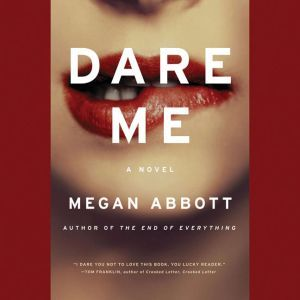 Dare Me, Megan Abbott