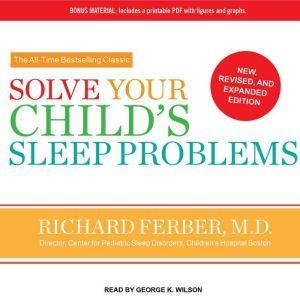 Solve Your Child's Sleep Problems, M.D. Ferber