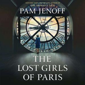 The Lost Girls of Paris: A Novel, Pam Jenoff