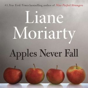 Apples Never Fall, Liane Moriarty