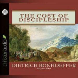 The Cost of Discipleship, Dietrich Bonhoeffer