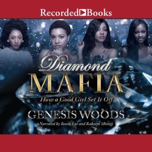 Diamond Mafia: How a Good Girl Set it Off, Genesis Woods