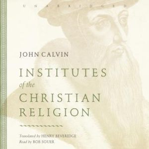 Institutes of the Christian Religion, John Calvin