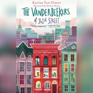 The Vanderbeekers of 141st Street, Karina Yan Glaser