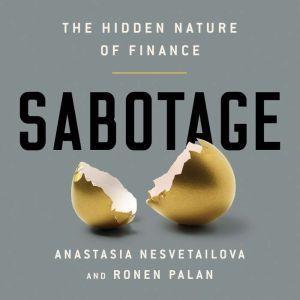 Sabotage: The Hidden Nature of Finance, Anastasia Nesvetailova