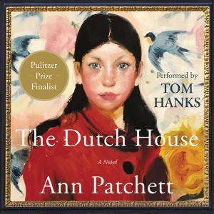 The Dutch House A Novel, Ann Patchett