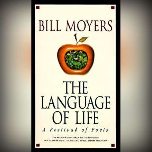 The Language of Life A Festival of Poets, Bill Moyers
