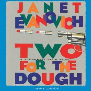 Two for the Dough: A Stephanie Plum Novel, Janet Evanovich