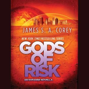 Gods of Risk: An Expanse Novella, James S. A. Corey