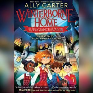 Winterborne Home for Vengeance and Valor, Ally Carter