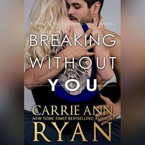 Breaking without You, Carrie Ann Ryan