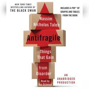 Antifragile: Things That Gain from Disorder, Nassim Nicholas Taleb