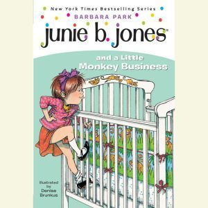 Junie B. Jones and a Little Monkey Business: Junie B. Jones #2, Barbara Park