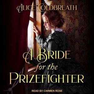 A Bride for the Prizefighter, Alice Coldbreath