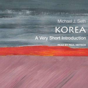 Korea: A Very Short Introduction, Michael J. Seth