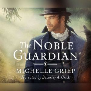 Noble Guardian, The, Michelle Griep