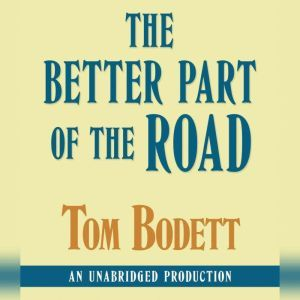 The Better Part of the Road, Tom Bodett
