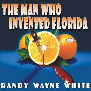 The Man Who Invented Florida, Randy Wayne White
