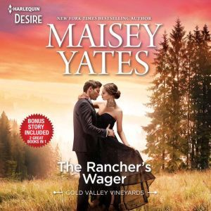 The Rancher's Wager & Take Me, Cowboy, Maisey Yates