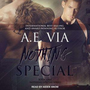 Nothing Special, A.E. Via