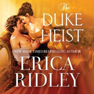 The Duke Heist, Erica Ridley