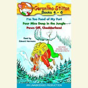 Geronimo Stilton: Books 4-6 #4: I'm Too Fond of My Fur; #5: Four Mice Deep in the Jungle; #6: Paws Off, Cheddarface!, Geronimo Stilton