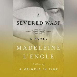 A Severed Wasp, Madeleine L'Engle