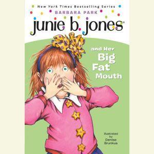 Junie B. Jones and Her Big Fat Mouth: Junie B. Jones #3, Barbara Park