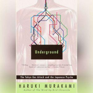 Underground The Tokyo Gas Attack and the Japanese Psyche, Haruki Murakami