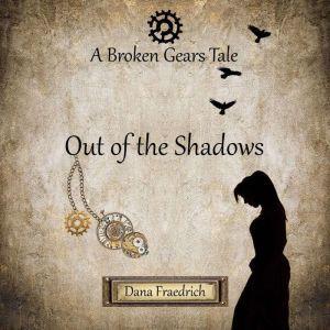 Out of the Shadows, Dana Fraedrich