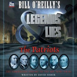 Bill O'Reilly's Legends and Lies: The Patriots, David Fisher