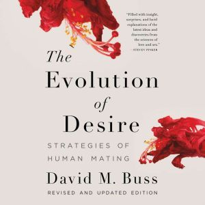 The Evolution of Desire Strategies of Human Mating, David M. Buss