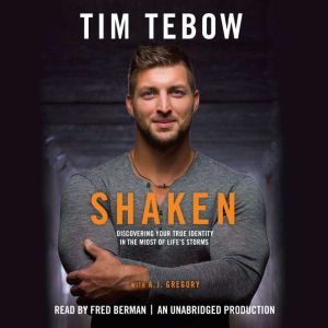 Shaken Discoving Your True Identity in the Midst of Life's Storms, Tim Tebow