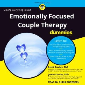 Emotionally Focused Couple Therapy for Dummies, PhD Bradley