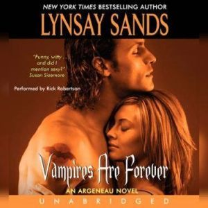 Vampires Are Forever: An Argeneau Novel, Lynsay Sands