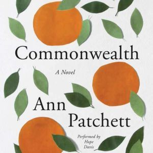 Commonwealth, Ann Patchett