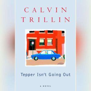 Tepper Isn't Going Out, Calvin Trillin