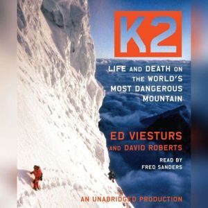 K2: Life and Death on the World's Most Dangerous Mountain, Ed Viesturs