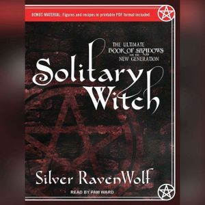 Solitary Witch The Ultimate Book of Shadows for the New Generation, Silver RavenWolf