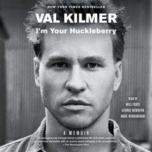I'm Your Huckleberry: A Memoir, Val Kilmer