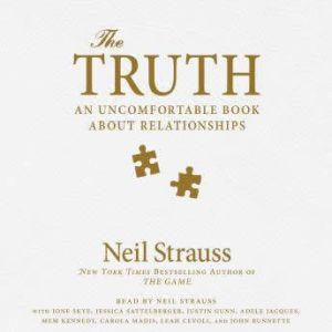 The Truth An Uncomfortable Book About Relationships, Neil Strauss