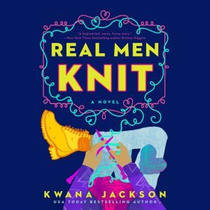Real Men Knit, Kwana Jackson
