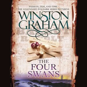 The Four Swans: A Novel of Cornwall, 1795-1797, Winston Graham