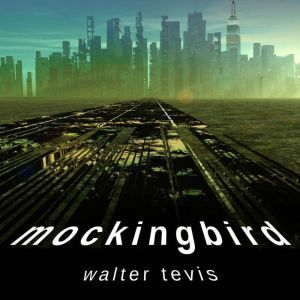 Mockingbird, Walter Tevis