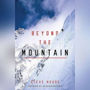 Beyond the Mountain, Steve House