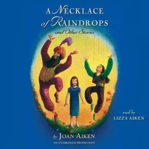 A Necklace of Raindrops: and Other Stories, Joan Aiken
