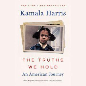 The Truths We Hold An American Journey, Kamala Harris