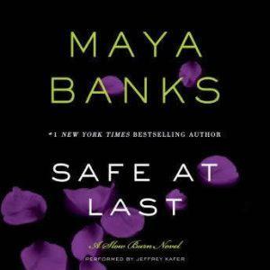 Safe at Last: A Slow Burn Novel, Maya Banks